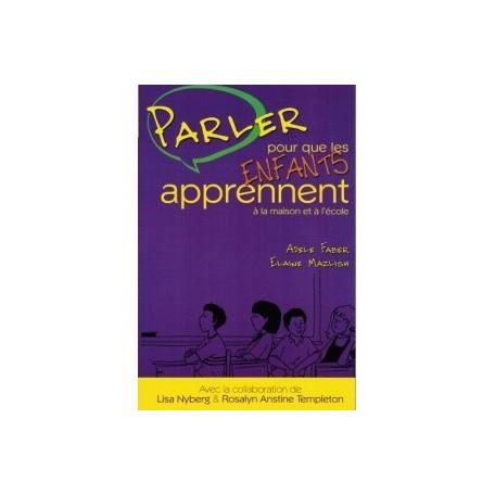 Parler pour que les Enfants Apprennent - Faber & Mazlich