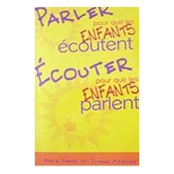 Parler pour que les Enfants Écoutent - Faber & Mazlich