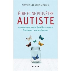To be and not to be autistic - Nathalie Champoux