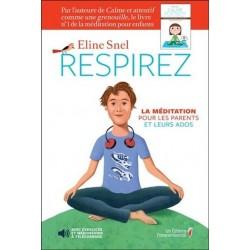 Respirez, la méditation pour les ados et leurs parents - Eline Snel