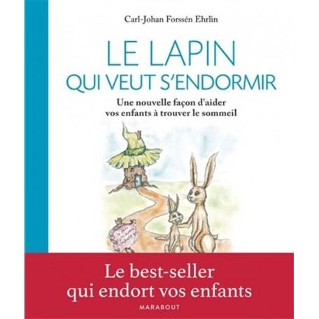Le lapin qui veut s'endormir - Carl Johan Forssén Ehrlin - Marabout