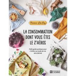 La consommation dont vous êtes le z'héros - Les Éditions de l'Homme