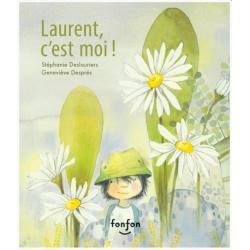 Book Laurent, c'est moi! - STÉPHANIE DESLAURIERS