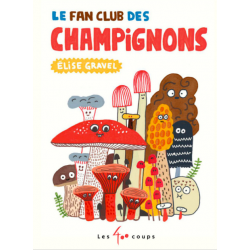 Livre Fan club des champignons - ÉLISE GRAVEL