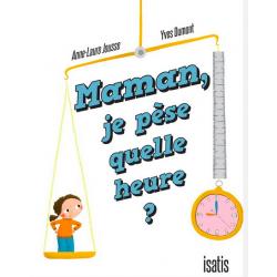 Book Maman, je pèse quelle heure? - ANNE-LAURE JOUSSE